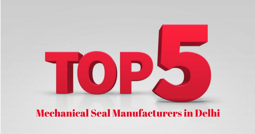 Top Five Mechanical Seal Manufacturers in Delhi