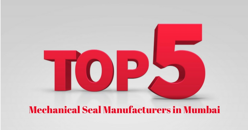 Top Five Mechanical Seal Manufacturers in Mumbai